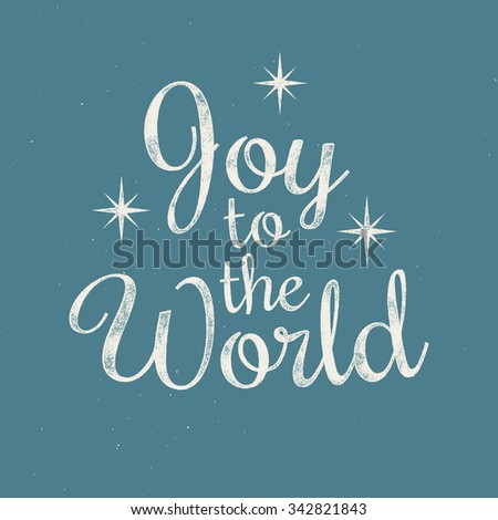 Joy to the World - Christmas retro lettering. Vector ink stamp effect, grunge background. - stock vector