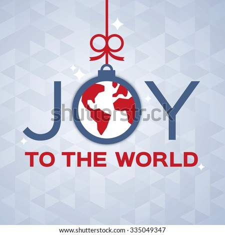 Joy to the world decorative holiday ornament concept. - stock vector