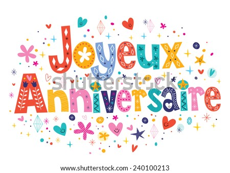 Joyeux Anniversaire Happy Birthday in French decorative lettering - stock vector