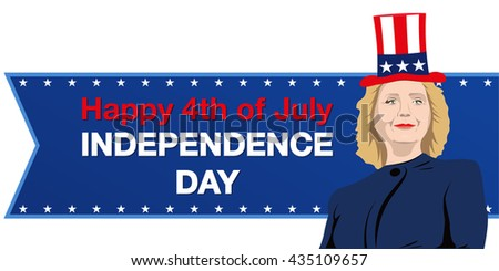 June 5, 2016: A vector illustration of Democrat presidential candidate Hillary Clinton who congratulates Independence Day - stock vector