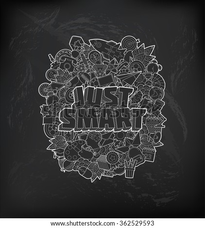 Just Smart - Hand Lettering and Doodles Elements Sketch on Chalkboard Background. Vector illustration - stock vector