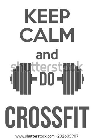 Keep Calm and do crossfit. Vector background. Card or invitation. - stock vector