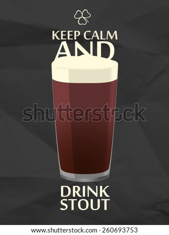 Keep calm and drink stout dark beer for a St. Patrick Day, quotes on black crumpled paper - stock vector