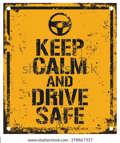 keep calm and drive safe - stock vector