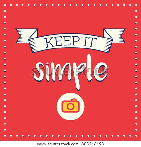 Keep it simple, retro poster with photography - stock vector