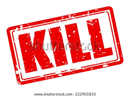 KILL red stamp text on white - stock vector