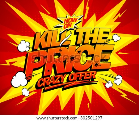 Kill the price, crazy offer explosive vector design, comic style. - stock vector