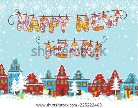 """Knitted letters """"Happy new year"""". Vector winter Cartoon city landscape with fabulous house in  Dutch style,falling snow. Illustration  - stock vector"""