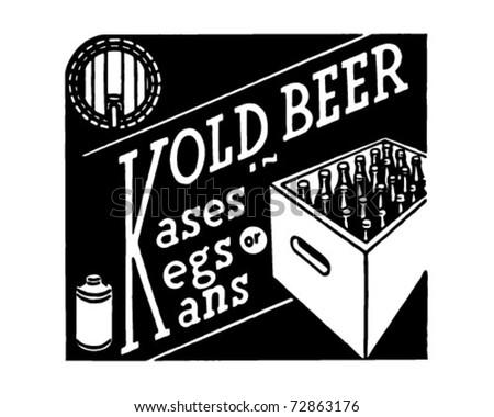 Kold Beer - Kases Kegs Kans - Retro Ad Art Banner - stock vector
