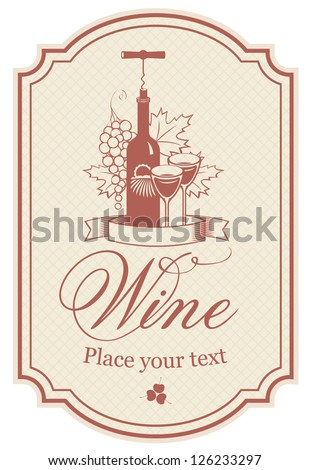 label for a bottle of wine, glasses and a bunch of grapes - stock vector