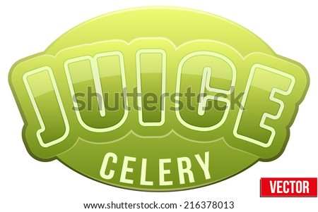 Label for celery juice. Bright premium quality design. Editable Vector Illustration isolated on white background. - stock vector