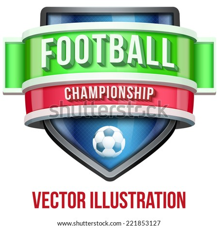 Label for football soccer sport competition. Bright premium quality design. Editable Vector Illustration isolated on white background. - stock vector