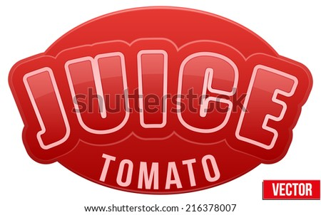 Label for tomato juice. Bright premium quality design. Editable Vector Illustration isolated on white background. - stock vector