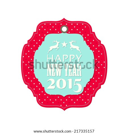 "Label with reindeer, star and text ""Happy new year 2015"", isolated on white background, vector illustration, eps 10 - stock vector"