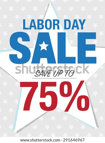 Labor Day Sale - Save up to sign with 75% - stock vector