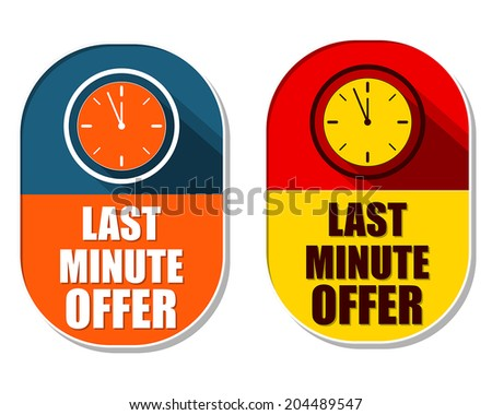 last minute offer with clock signs, two elliptic flat design labels with icons, business commerce shopping concept symbols, vector - stock vector