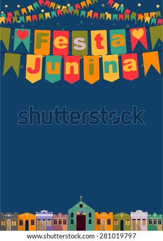 Latin American holiday, the June party of Brazil, bright night the background with colonial houses, church, lights and colored flags and the words in Portuguese Festa Junina Vector - stock vector