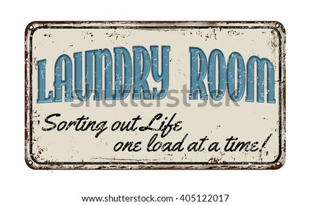 Laundry room funny vintage rusty metal sign on a white background, vector illustration - stock vector