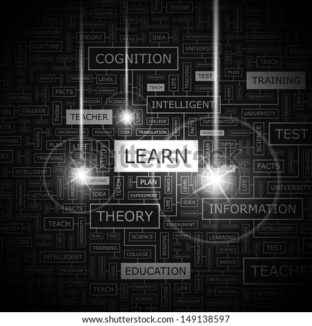 LEARN. Background concept wordcloud illustration. Print concept word cloud. Graphic collage with related tags and terms. Vector illustration.  - stock vector