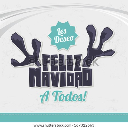Les deseo Feliz Navidad a todos - I wish Merry Christmas to all spanish text - reindeer antlers christmas card - vector - stock vector