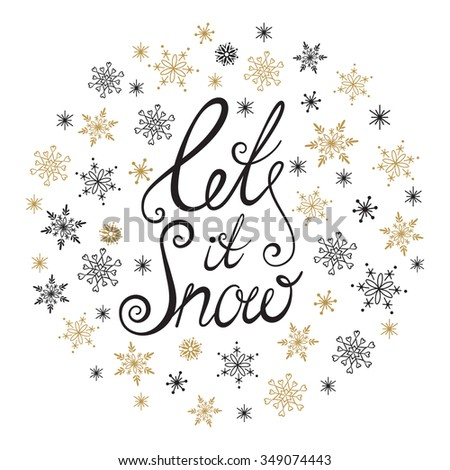 Let it snow! Handwritten lettering. Christmas greeting card with calligraphy. Christmas and New Year typographic background. - stock vector