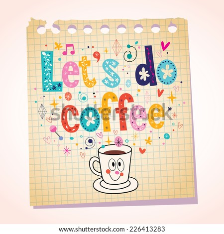Let's do coffee note paper cartoon illustration - stock vector
