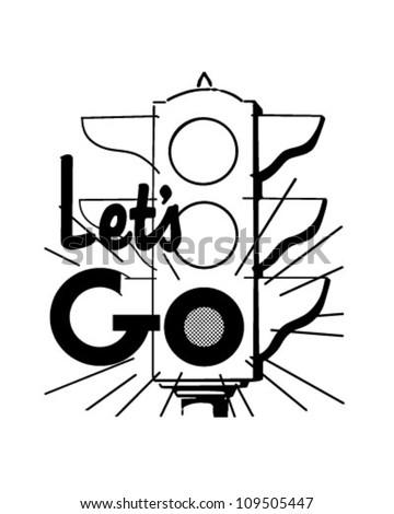 Let's Go Traffic Light - Retro Clipart Illustration - stock vector