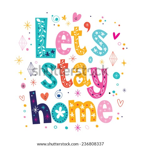 Let's stay home typography lettering decorative text - stock vector