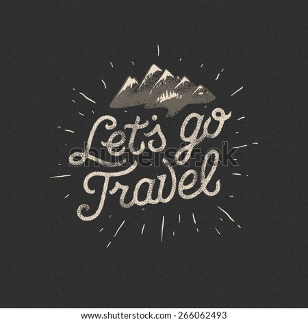 Lets go travel, adventure motivation concept, vector illustration.  - stock vector