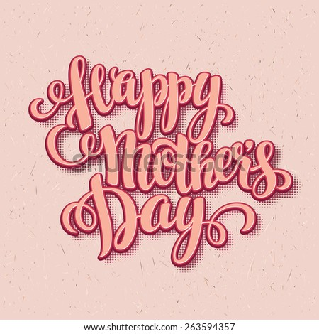 Lettering Happy mothers day Card. Calligraphic inscription. Vector illustration EPS 10 - stock vector