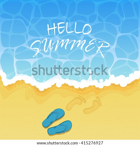 Lettering Hello Summer on water background, ocean waves on a sandy beach with flip flops and footprints, illustration. - stock vector