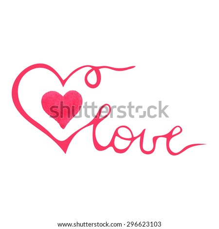 Lettering LOVE with watercolor heart in pink color. Handwritten element for cards on theme of love, valentine's day, holidays. Vector illustration EPS10. - stock vector