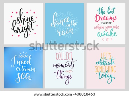 Lettering vector postcard quotes set. Motivational quote. Sweet cute inspiration typography. Calligraphy photo graphic design element. Hand written sign. Shine bright. Dance in the rain Lets celebrate - stock vector