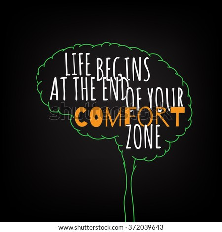 life begins at the end of your comfort zone motivation clever ideas in the brain poster. Text lettering of an inspirational saying. Quote Typographical Poster Template, vector design - stock vector
