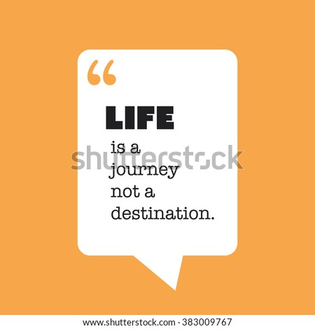 Life Is A Journey Not A Destination. - Inspirational Quote, Slogan, Saying on an Abstract Black Background - stock vector