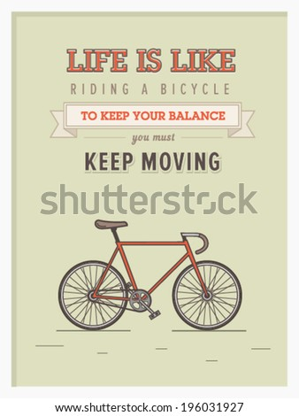 Life is like riding a bicycle to keep your balance you must keep moving hipster poster with retro road bicycle on background and vintage lettering - stock vector