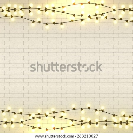 Light bulbs, realistic retro garland, background with glowing lights on white brick wall.  - stock vector