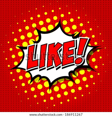 LIKE ! Comic Speech Bubble, Cartoon.  - stock vector