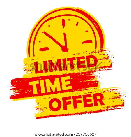 limited time offer with clock sign banner - text in yellow and red drawn label with symbol, business commerce shopping concept, vector - stock vector