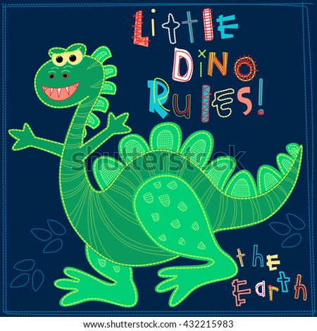 Little Dino rules the Earth embroidery character . - stock vector