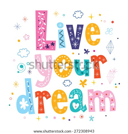 Live your dream - stock vector