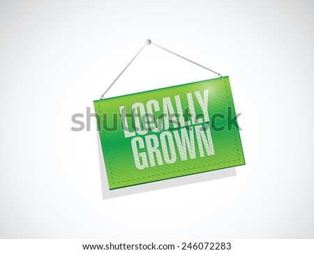 locally grown hanging banner illustration design over a white background - stock vector