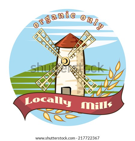 Locally Mills - Organic only - farm badge with a picturesque old windmill in an agricultural field with an ear of ripe golden wheat in a circular vector design - stock vector