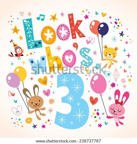 Look who's three - third birthday card - stock vector
