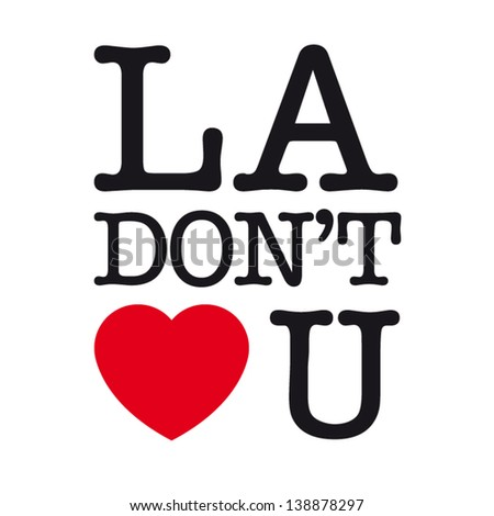 Los Angeles do not love you, font type with signs, stickers and tags - stock vector
