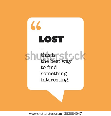 Lost - This Is The Best Way To Find Something Interesting. - Inspirational Quote, Slogan, Saying on an Abstract Orange Background - stock vector