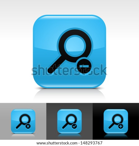 Loupe icon set. Blue color glossy web button with black sign. Rounded square shape with shadow, reflection on white, gray, black background. Vector illustration design element 8 eps  - stock vector