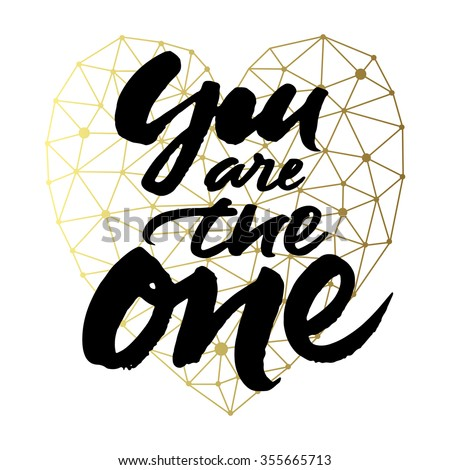 Love card design with hand brush lettering 'You are the one' on golden geometric heart background. - stock vector
