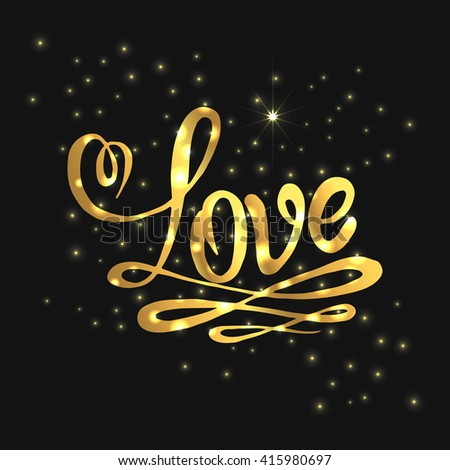 Love hand lettering with sparkle effect. Handmade calligraphy inscription. Golden isolated love flourish. Vector element for your Valentines design, card, invitation, wedding, birthday. - stock vector