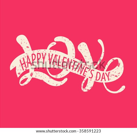 Love - Happy Valentine's day.  Romantic handwritten inscription for posters, valentines day cards in vintage style. Vector illustration. - stock vector